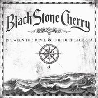 BETWEEN THE DEVIL & THE DEEP BLUE SEA-BLACK STONE CHERRY