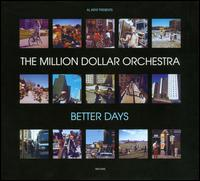 BETTER DAYS (DIG)-MILLION DOLLAR ORCHESTRA