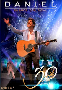 DANIEL 30 ANOS - O MUSICAL (DVD + EP C / PART TH-DANIEL