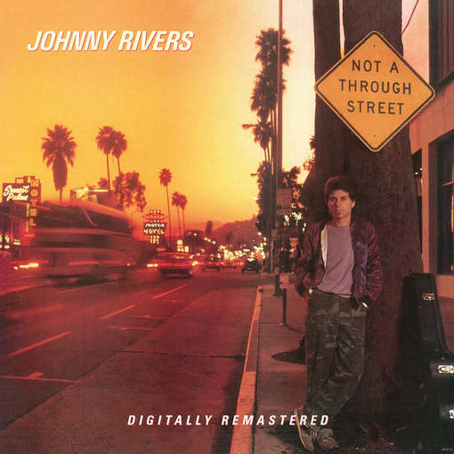NOT A THROUGH STREET (UK)-JOHNNY RIVERS