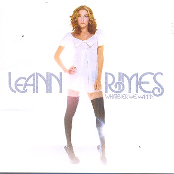 WHATEVER WE WANNA-LEANN RIMES