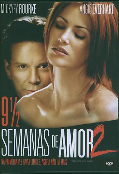 9 1 / 2 SEMANAS DE AMOR 2 - ANOTHER 9 1 / 2 WE-MICKEY ROURKE / ANGIE EVERHART / DOUGRAY SCOTT
