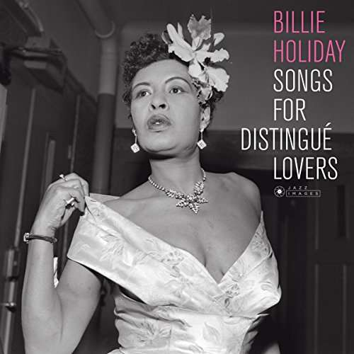 SONGS FOR DISTINGUE LOVERS (COVER PHOTO BY JEAN)-BILLIE HOLIDAY